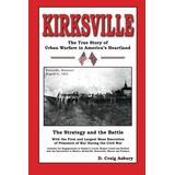 Kirksville: The True Story of Urban Warfare in America's Heartland