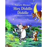 Hey, Diddle, Diddle and Other Best-Loved Rhymes (Nursery Rhymes)