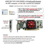 Epic IT Service - AMD Radeon HD 7470 1GB 1024MB Low Profile Video Card with Display Port and DVI for SFF / Slim Desktop Computer
