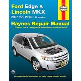 Ford Edge and LIncoln MKX Automotive Repair Manual: 2007-2013 (Haynes Automotive Repair Manuals)