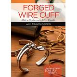 Forged Wire Cuff: Make a Handwrought Silver Bracelet