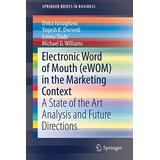 Electronic Word of Mouth (eWOM) in the Marketing Context: A State of the Art Analysis and Future Directions (SpringerBriefs in Business)