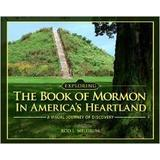 Exploring Book of Mormon in America's Heartland Photobook