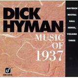 Dick Hyman Music of 1937: Maybeck Recital Series, Vol. 3