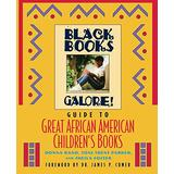 Black Books Galore! Guide to Great African American Children's Books