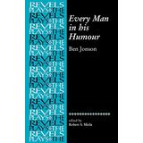 Every Man In His Humour: Ben Jonson (The Revels Plays)