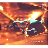 Drop in the Glass: Glass Duo on the Glass Harp