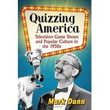 Quizzing America: Television Game Shows and Popular Culture in the 1950s