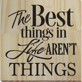 Winston Porter The Best Things in Life Aren - Picture Frame Textual Art Print on Wood Wood in Black/Brown, Size 10.0 H x 10.0 W x 2.0 D in | Wayfair