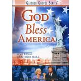 Bill and Gloria Gaither and Their Homecoming Friends: God Bless America