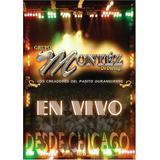 Grupo Montez de Durango: En Vivo Desde Chicago