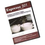 Espresso 501: An Advanced Course in Coffee and Espresso