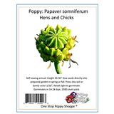 Hens & Chicks Papaver Poppy 2500 Seeds. One Stop Poppy Shoppe Brand.