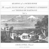 Reading of a Sacred Book: The Complete Piano Music of Georges I. Gurdjieff and Thomas de Hartmann, Volume Two