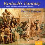 Kinloch's Fantasy: Scottish Sonatas & Reels