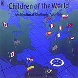 Children of the World: Multicultural Rhythmic Activities