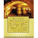 Michael Broadbent's Vintage Wine