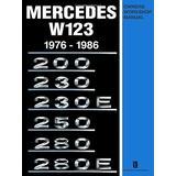 Mercedes W123 Owners Workshop Manual 1976-1986