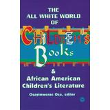 The All White World of Children's Books and African American Children's Literature