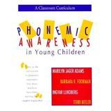 Phonemic Awareness in Young Children: A Classroom Curriculum