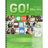 GO! with Office 2016 Volume 1 plus MyLab IT with Pearson eText Access Card