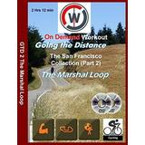Going the Distance - The Marshal Loop - Marin County California - Virtual Indoor Cycling / Spinning Workout DVD