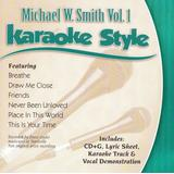 Daywind Karaoke Style: Michael W. Smith, Vol. 1