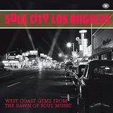 Soul City Los Angeles: West Coast Gems From the Daw by SOUL CITY LOS ANGELES:WEST COAST GEMS FROM THE DAW (2013-08-03)