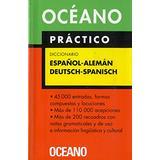 Océano Práctico Diccionario Español - Alemán / Deutsch - Spanisch (Diccionarios) (Spanish Edition)
