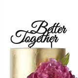 "Better Together, Cake topper, Wedding Cake Toppers, Cake Topper Wedding, Cake toppers, Anniversary Cake Topper, Birthday Cake Topper (width 7"", silver mirror)"