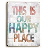 ArteHouse Canvases Multi - Misty Diller 'This Is Our Happy Place' Wood Wall Art