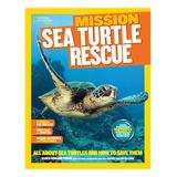 National Geographic Educational Books - Mission Sea Turtle Rescue Paperback