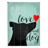 ArteHouse Wall Art Multi - 'All You Need Is Love and a Dog' Wood Wall Art