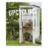 Quarto Publishing Group USA Entertainment Books - Upcycling Outdoors Hardcover