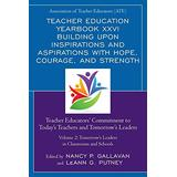 Teacher Education Yearbook XXVI Building upon Inspirations and Aspirations with Hope, Courage, and Strength (Teacher Education Yearbook (Paper)) (Volume 2)