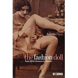 The Fashion Doll: From Bébé Jumeau to Barbie