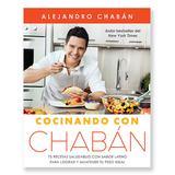 Simon & Schuster Cookbooks - Cocinando con Chaban Spanish Cookbook