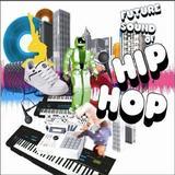 Future Sounds of Hip-Hop by Future Sounds of Hip-Hop (2005-05-03)