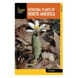 National Book Network Entertainment Books - Medicinal Plants of North America: a Field Guide, 2nd Edition