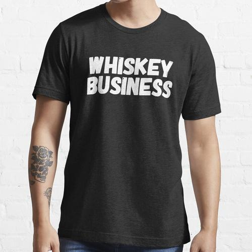 Whisky Business - Whisky-Spruch Essential T-Shirt