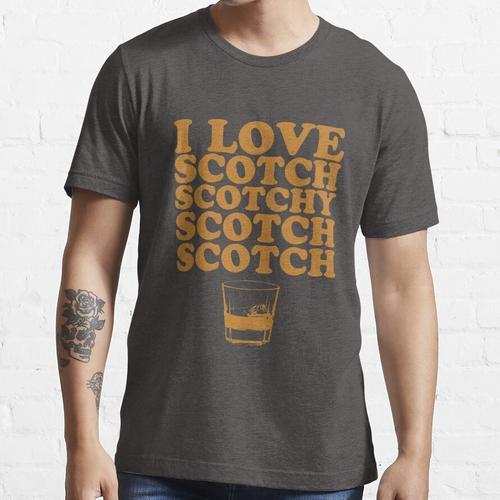 Ich liebe Scotch. Scotch Scotch Scotch Scotch. Essential T-Shirt