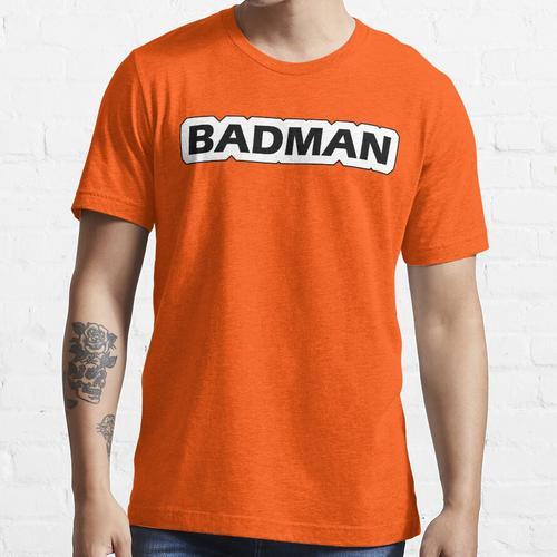 Der Badman! Essential T-Shirt