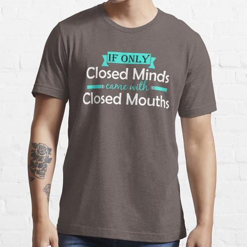 Geschlossene Köpfe Geschlossene Münder Design Essential T-Shirt