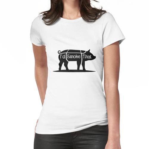 Ich würde dieses Schwein Schweinefleisch BBQ Grill lustig rauchen Frauen T-Shirt