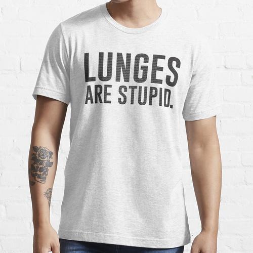Ausfallschritte sind dumm Essential T-Shirt