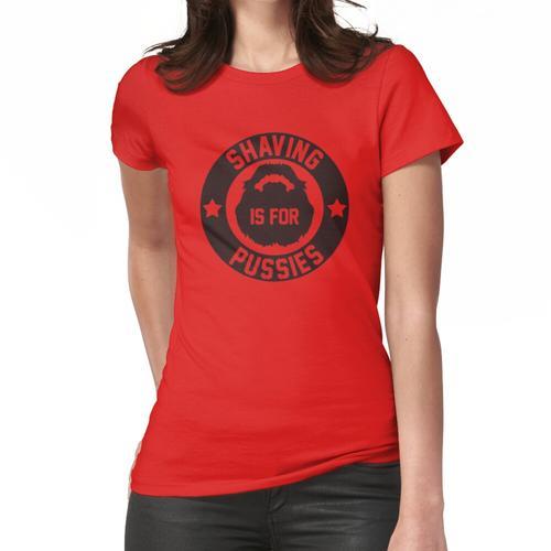 Rasur ist für Fotzen Frauen T-Shirt