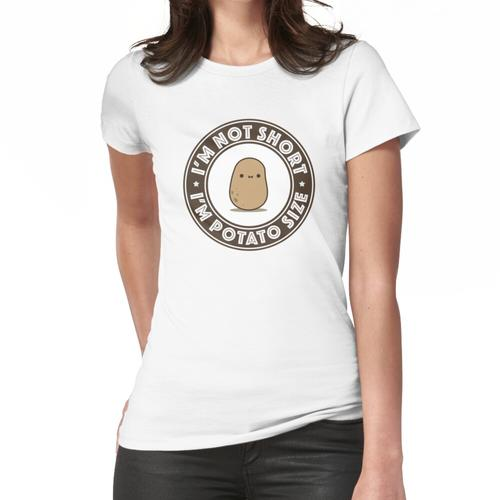 Ich bin Kartoffelgröße Frauen T-Shirt