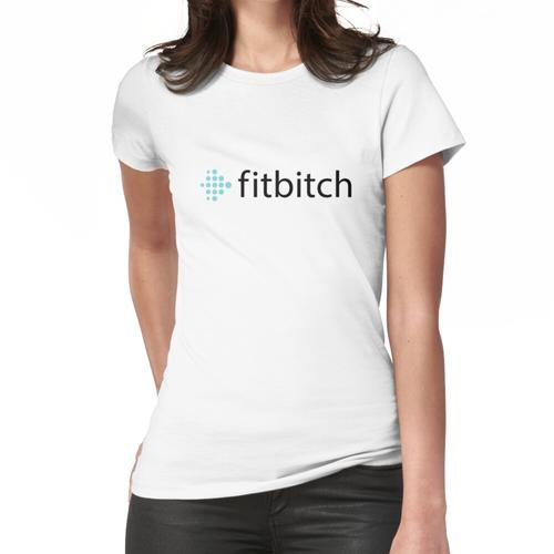 fitbitch Frauen T-Shirt