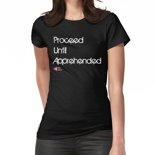 Fortfahren bis zur Kenntnisnahme Frauen T-Shirt