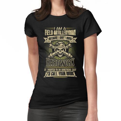 War Feld Artillerie Freundin Feld Artillerie Offizier Feld Artillerie Frauen T-Shirt